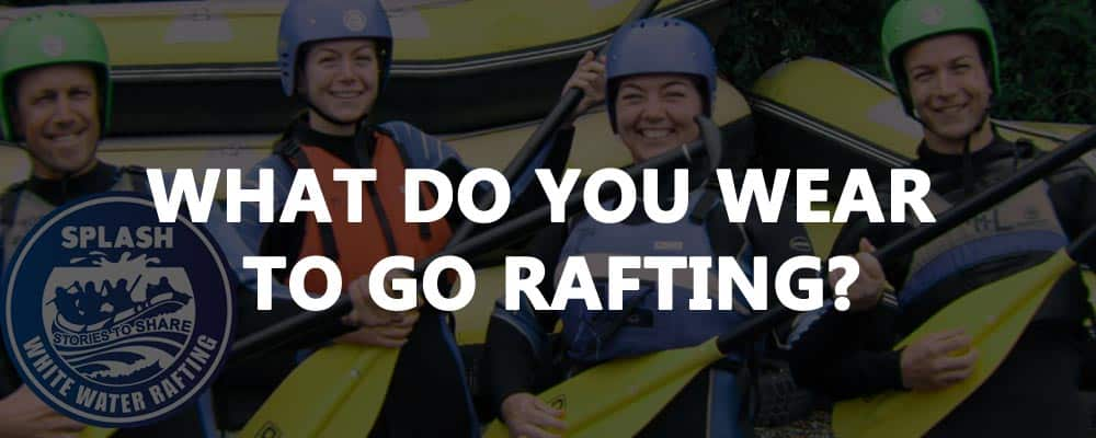 What-do-you-wear-to-go-rafting